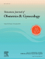 Taiwanese Journal of Obstetrics and Gynecology